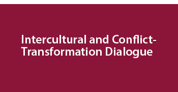 Intercultural and conflict-transformation dialogue