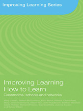 Improving Learning. How to Learn in classrooms, schools and networks