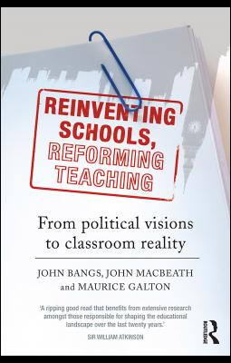 Reinventing Schools, Reforming Teaching: From political visions to classroom reality