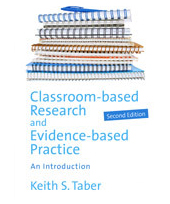 Book Launch: Classroom-based Research and Evidence-based Practice 2nd Edition by Keith Taber