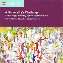 Book cover for A University's Challenge: Cambridge's Primary School for the Nation
